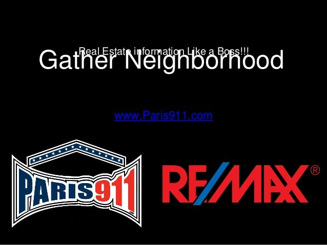 Gather Neighborhood Real Estate information Like a Boss!!! www.Paris911.com