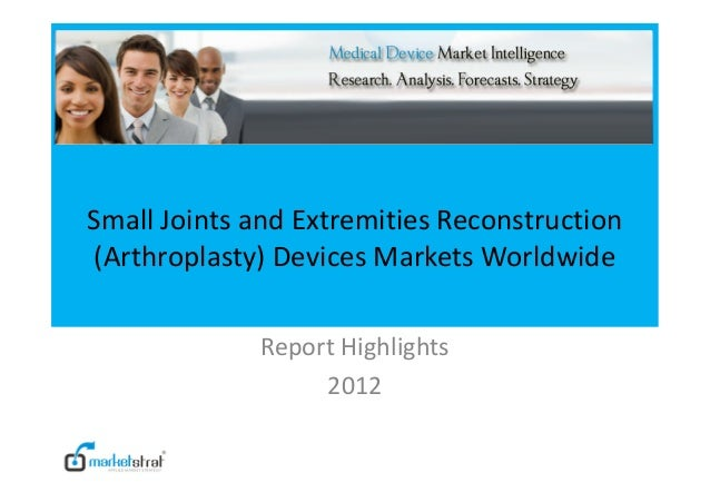 Small Joints and Extremities Reconstruction(Arthroplasty) Devices Markets Worldwide             Report Highlights         ...