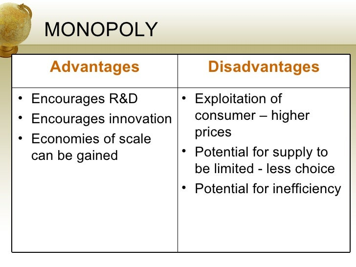 What are the advantages and disadvantages of a monopoly?