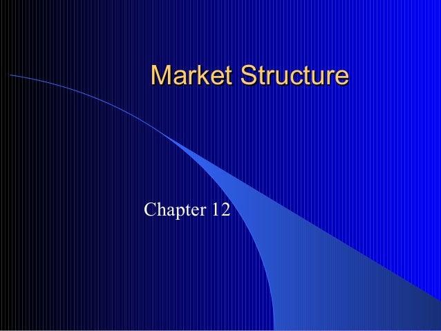 Market StructureMarket Structure Chapter 12