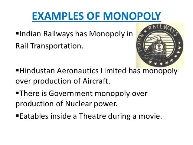 monopoly in indian railways The railways have been the 'pioneer of modern mechanical transport' the first indian railway rolled on its 34 km track mumbai to thane on april 16, 1853 since its beginning and up to the advent of motor transport, it enjoyed monopoly as land transport railways have played a very significant.
