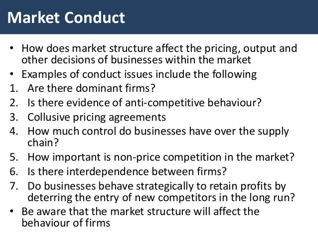 """how market structures determine the pricing and output decisions of businesses Market structures provide a starting point for assessing economic  """"market  structures"""" refer to the different market characteristics that determine relations   because firms don't have the ability to influence market prices  which leads to  optimal output in a pure competition market structure, is not assumed."""