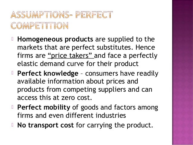 demand under perfect competition Perfect competition, demand: the demand curve for the output produced by a perfectly competitive firm is perfectly elastic at the going market price.