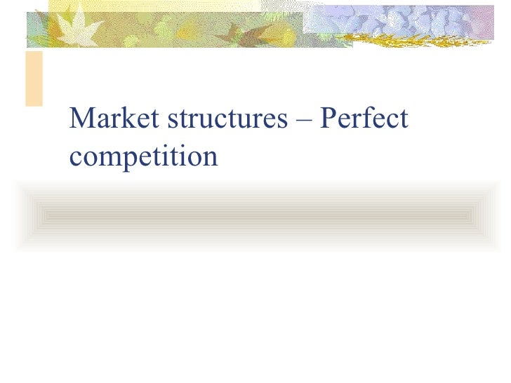 Market structures – Perfect competition