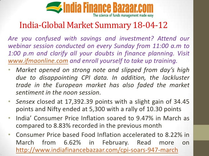 India-Global Market Summary 18-04-12Are you confused with savings and investment? Attend ourwebinar session conducted on e...