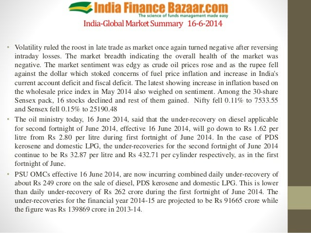 India-GlobalMarketSummary 16-6-2014 • Volatility ruled the roost in late trade as market once again turned negative after ...