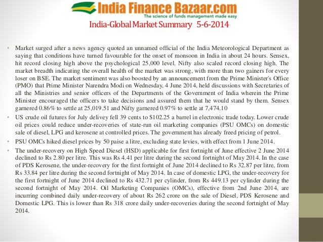 India-GlobalMarketSummary 5-6-2014 • Market surged after a news agency quoted an unnamed official of the India Meteorologi...