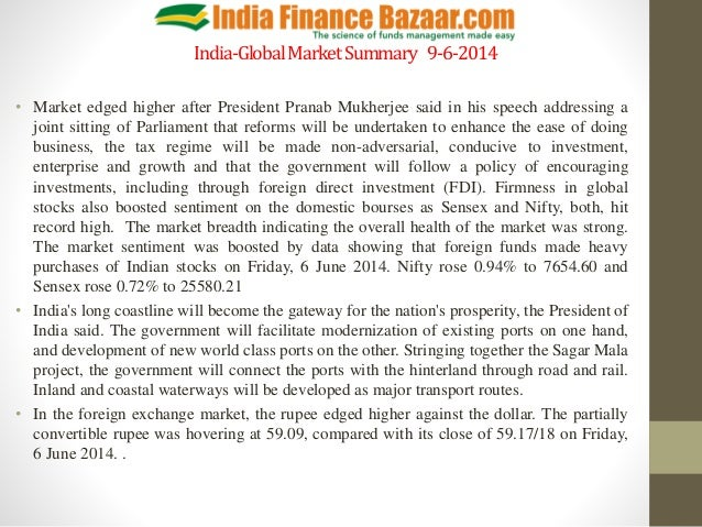 India-GlobalMarketSummary 9-6-2014 • Market edged higher after President Pranab Mukherjee said in his speech addressing a ...