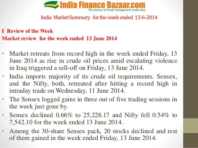 India MarketSummary fortheweekended 13-6-2014 I Review of the Week Market review for the week ended 13 June 2014 • Market ...