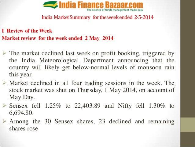 India MarketSummary fortheweekended 2-5-2014 I Review of the Week Market review for the week ended 2 May 2014  The market...