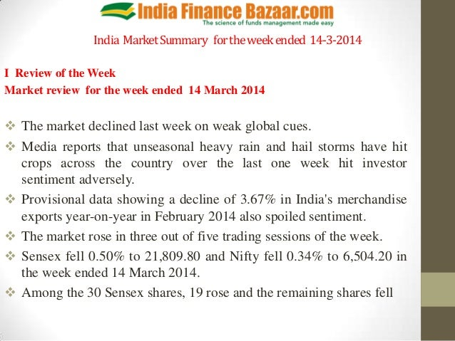 India MarketSummary fortheweekended 14-3-2014 I Review of the Week Market review for the week ended 14 March 2014  The ma...