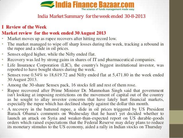 India MarketSummary fortheweekended 30-8-2013 I Review of the Week Market review for the week ended 30 August 2013 • Marke...