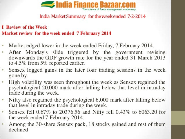 India Market Summary for the week ended 7-2-2014 I Review of the Week Market review for the week ended 7 February 2014  • ...