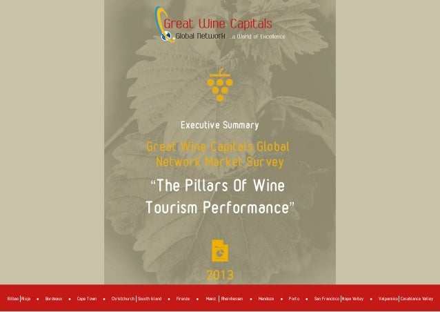 """2013 Great Wine Capitals Global Network Market Survey """"The Pillars Of Wine Tourism Performance"""" Executive Summary Bordeaux..."""