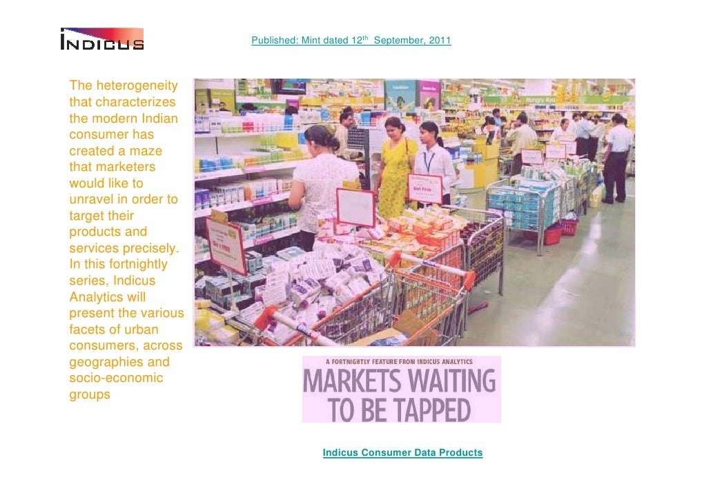 Published: Mint dated 12th September, 2011The heterogeneitythat characterizesthe modern Indianconsumer hascreated a mazeth...