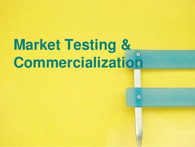 Market Testing &Commercialization