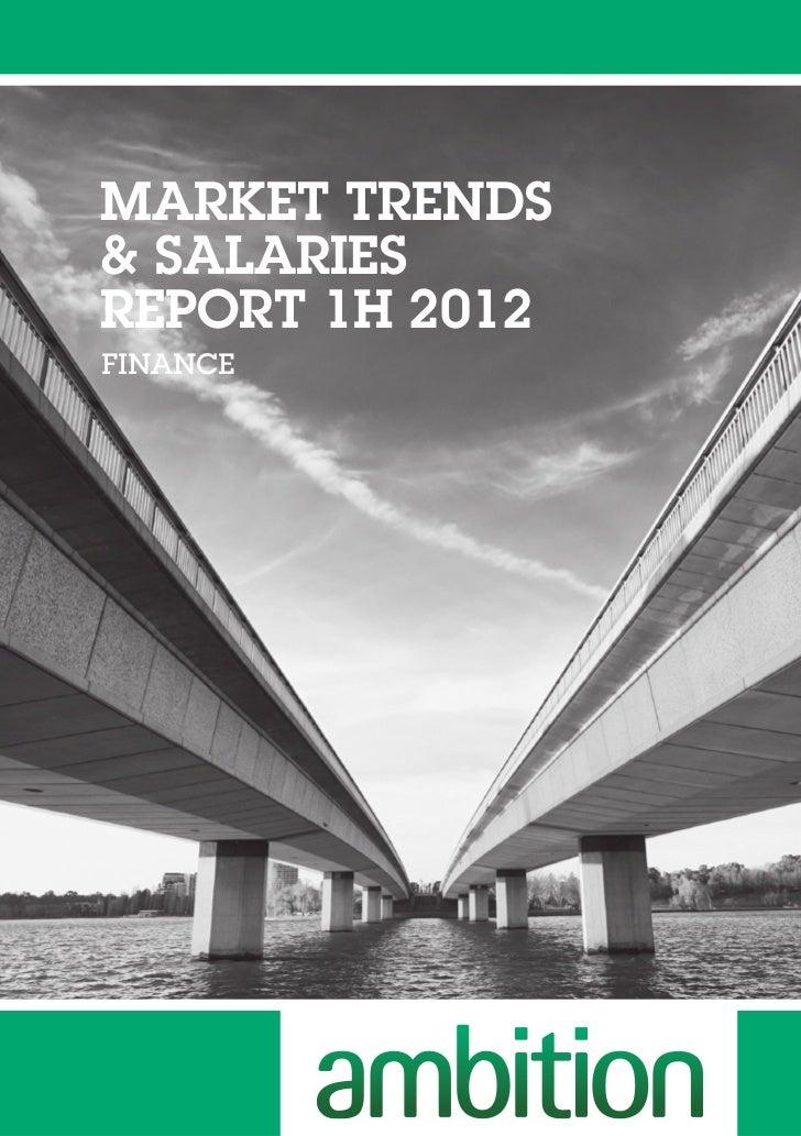 MARKET TRENDS& SALARIESREPORT 1H 2012FINANCE
