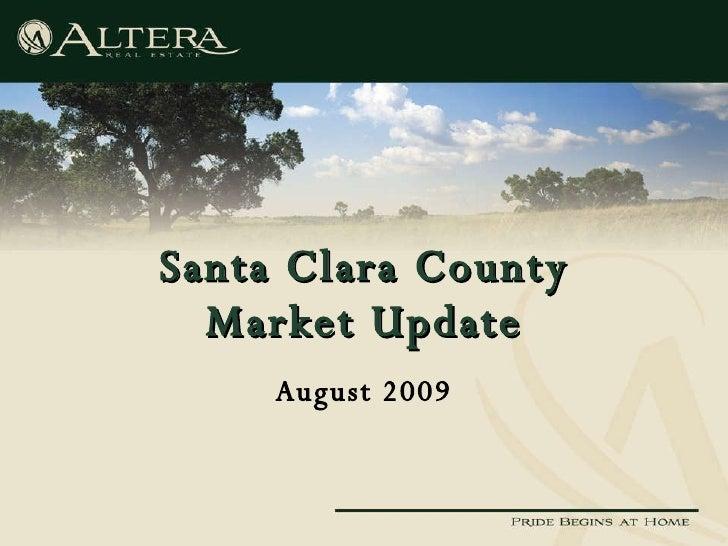 Santa Clara County Market Update August 2009