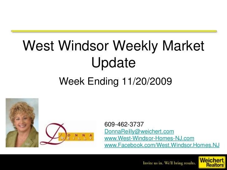 West Windsor Weekly Market Update<br />Week Ending 11/20/2009<br />609-462-3737<br />DonnaReilly@weichert.com<br />www.Wes...