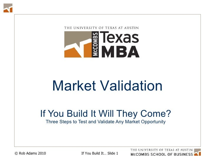 If You Build It Will They Come? Three Steps to Test and Validate Any Market Opportunity Market Validation