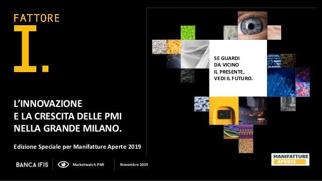 Marketwatch PMI Novembre 2019 L'INNOVAZIONE E LA CRESCITA DELLE PMI NELLA GRANDE MILANO. Edizione Speciale per Manifatture...