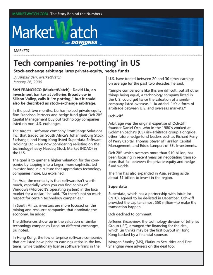 MARKETS   Tech companies 're-potting' in US Stock-exchange arbitrage lures private-equity, hedge funds By Alistair Barr, M...