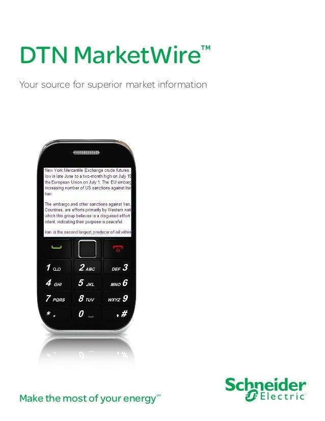 DTN MarketWire  ™  Your source for superior market information  Make the most of your energy  SM