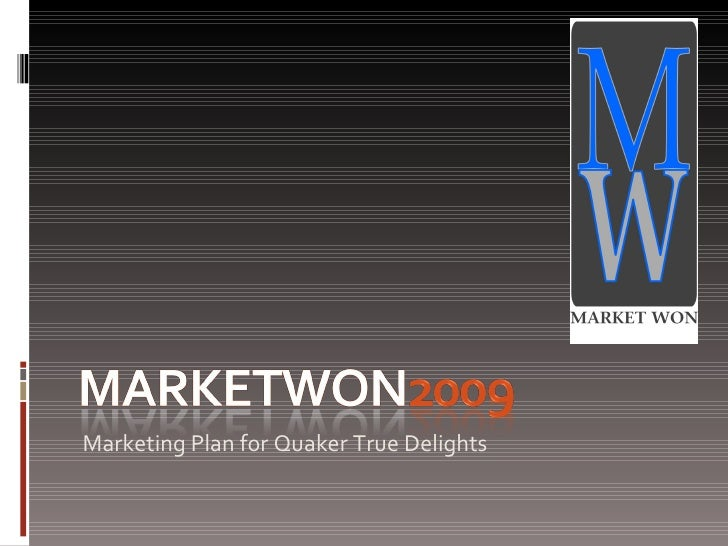 <ul><li>Marketing Plan for Quaker True Delights </li></ul>