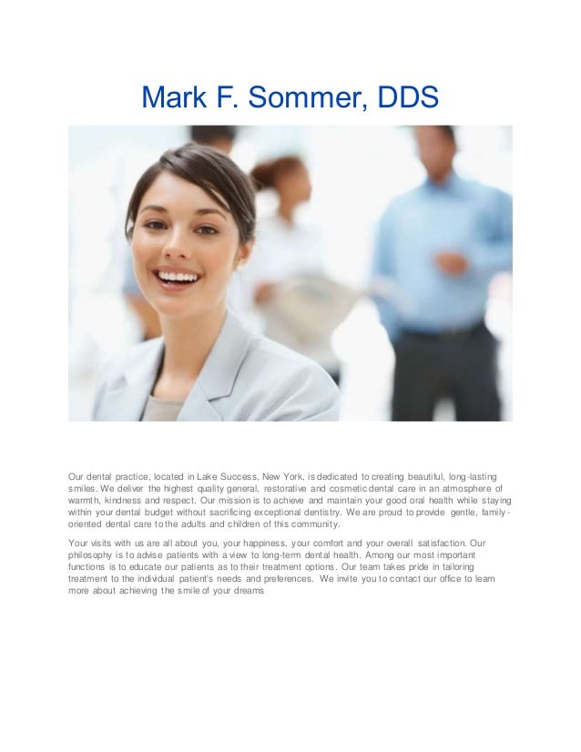 Mark F. Sommer, DDS  Our dental practice, located in Lake Success, New York, is dedicated to creating beautiful, long-last...
