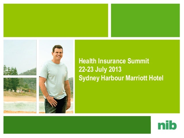 1 Health Insurance Summit 22-23 July 2013 Sydney Harbour Marriott Hotel