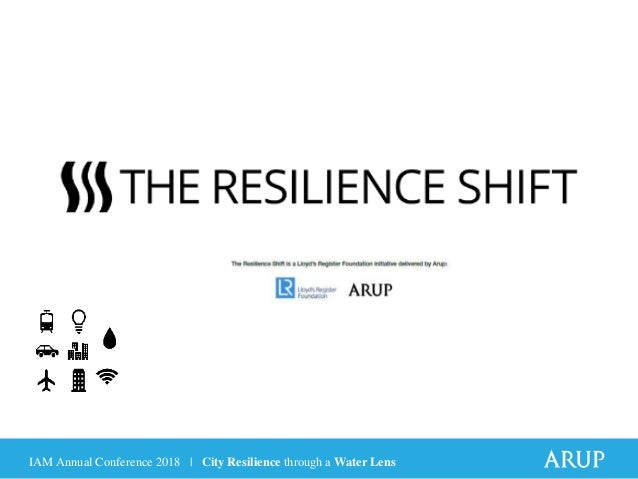 IAM Annual Conference 2018 | City Resilience through a Water Lens