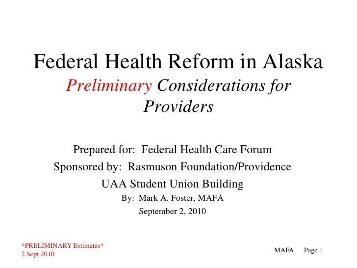 Federal Health Reform in AlaskaPreliminary Considerations for Providers<br />Prepared for:  Federal Health Care Forum<br /...