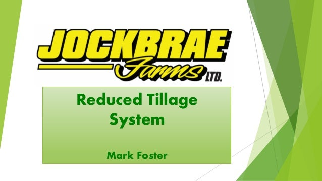 Reduced Tillage System Mark Foster
