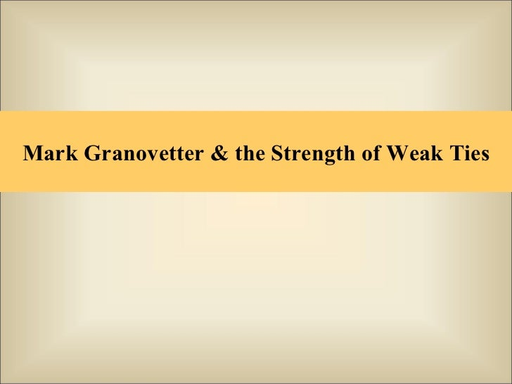 Mark Granovetter & the Strength of Weak Ties