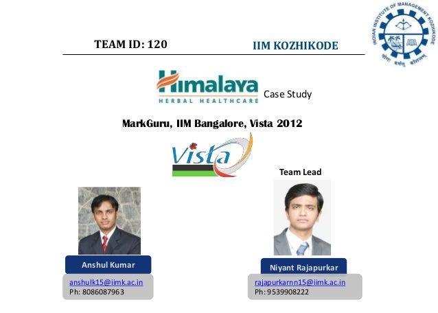 TEAM ID: 120 IIM KOZHIKODE Anshul Kumar anshulk15@iimk.ac.in Ph: 8086087963 MarkGuru, IIM Bangalore, Vista 2012 Niyant Raj...