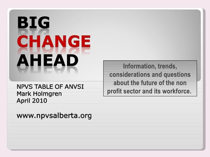 Information, trends, considerations and questions about the future of the non profit sector and its workforce.