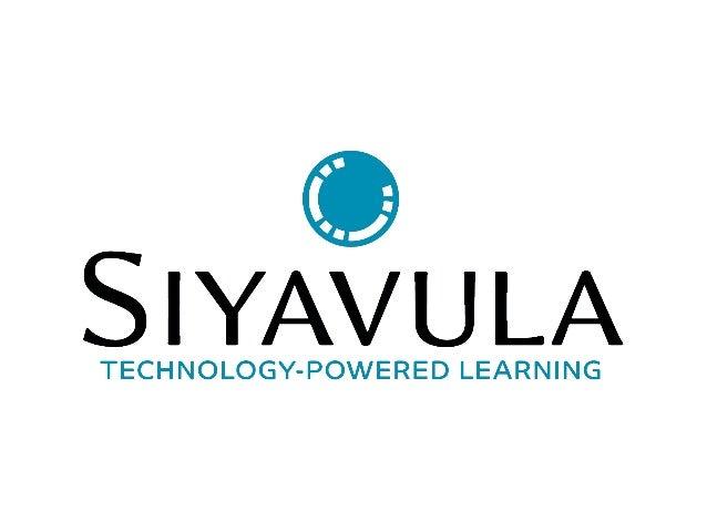 CommunityCommunity Technology Technology Openness Openness Siyavula is a social enterprise Siyavula is a social enterprise...
