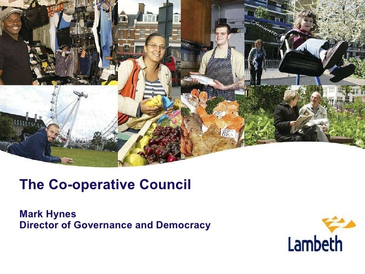 The Co-operative Council Mark Hynes Director of Governance and Democracy