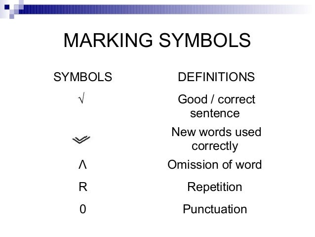 symbols used for grading essays English/language arts: grading student writing skip navigation standard course of study elementary resources middle grades resources teachers may also decide to use a (check mark symbol), (check mark symbol and a plus symbol).
