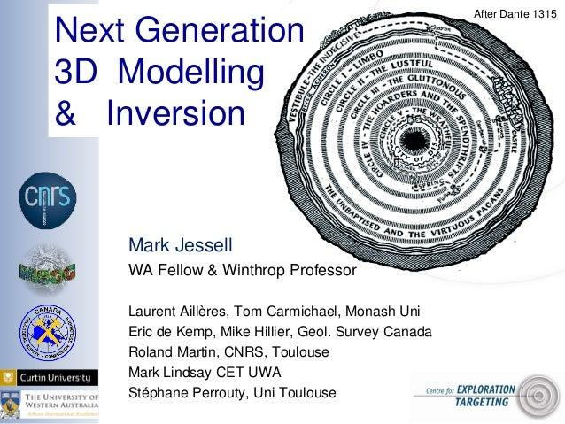 Mark Jessell WA Fellow & Winthrop Professor Laurent Aillères, Tom Carmichael, Monash Uni Eric de Kemp, Mike Hillier, Geol....