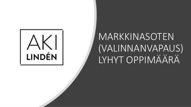 MARKKINASOTEN (VALINNANVAPAUS) LYHYT OPPIMÄÄRÄ