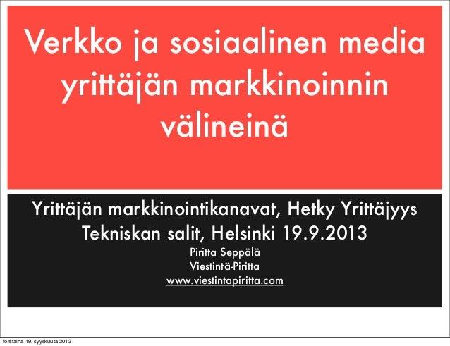 Verkko ja sosiaalinen media yrittäjän markkinoinnin välineinä Yrittäjän markkinointikanavat, Hetky Yrittäjyys Tekniskan sa...