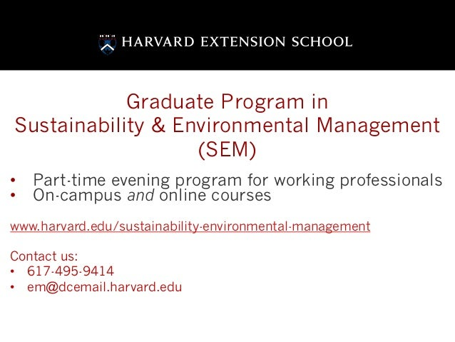 Graduate Program inSustainability & Environmental Management(SEM)•  Part-time evening program for working professionals•  ...