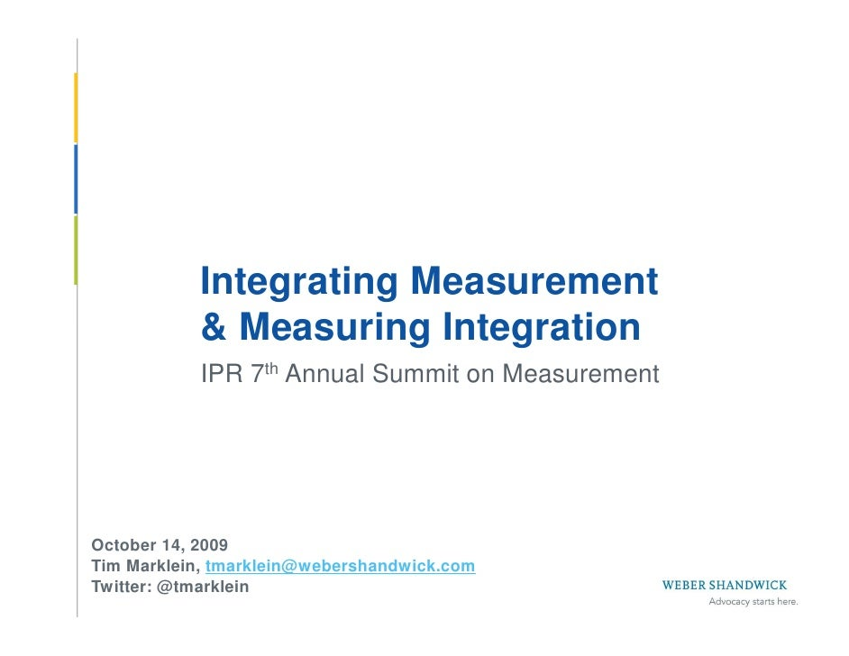 Integrating Measurement             & Measuring Integration             IPR 7th Annual Summit on Measurement      October ...