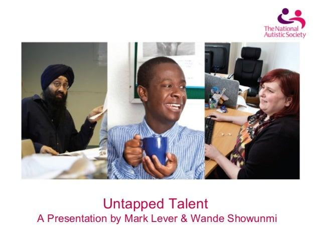 Untapped TalentA Presentation by Mark Lever & Wande Showunmi