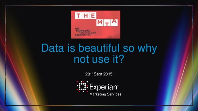 Data is beautiful so why not use it? 23rd Sept 2015