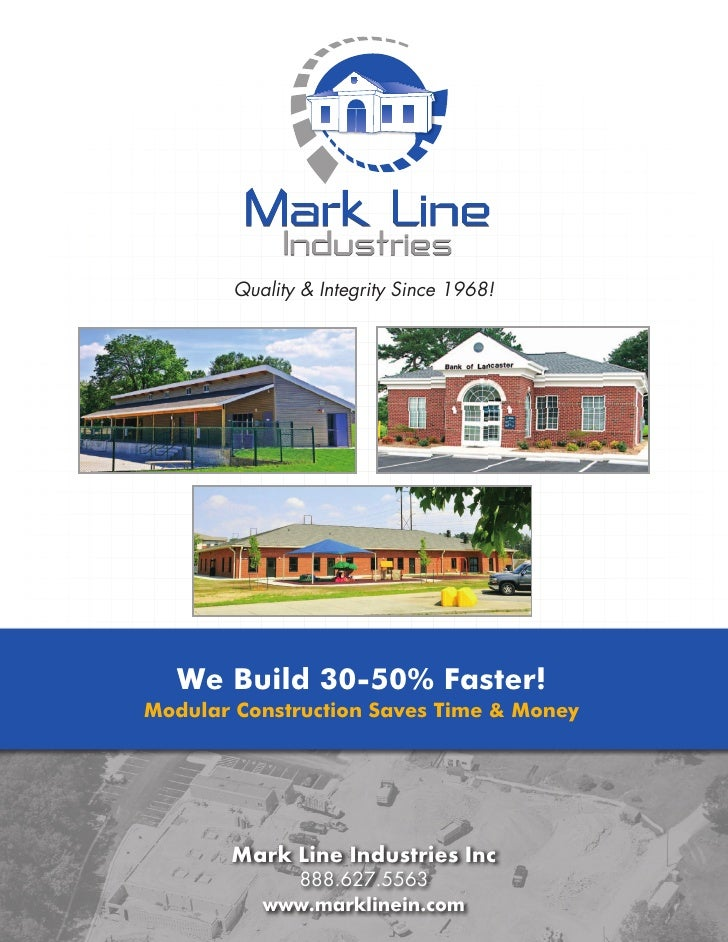 Quality & Integrity Since 1968!       We Build 30-50% Faster! Modular Construction Saves Time & Money            Mark Line...