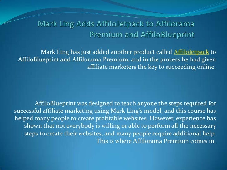 Mark Ling Adds AffiloJetpack to Affilorama Premium and AffiloBlueprint<br />Mark Ling has just added another product calle...