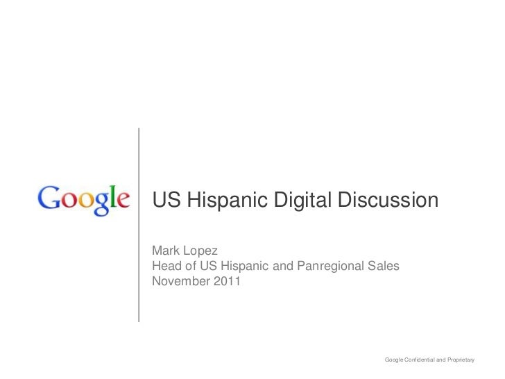 US Hispanic Digital DiscussionMark LopezHead of US Hispanic and Panregional SalesNovember 2011                            ...
