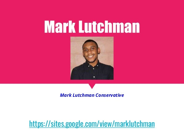 https://sites.google.com/view/marklutchman Mark Lutchman Conservative